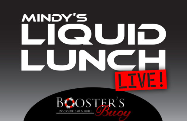 Mindy's Liquid Lunch LIVE at Booster's Buoy - 102 9 THE HOG